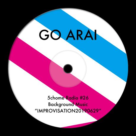 五丁目ラジオ 第26回 B.G.M.『IMPROVISATION20190629』STORES.jpで販売中